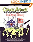 Chuck Amuck: The Life and Times of an...