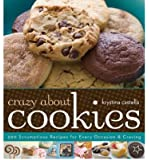 Crazy About Cookies: 300 Scrumptious Recipes for Every Occasion & Craving (Paperback) - Common