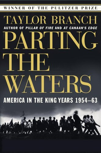 Parting the Waters : America in the King Years 1954-63 (America in the King Years (Paperback)), Taylor Branch