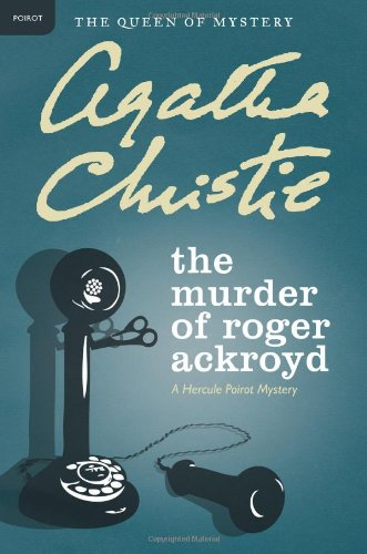 The Murder of Roger Ackroyd: A Hercule Poirot Mystery (Agatha Christie Collection)