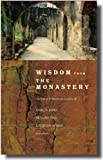 Wisdom from the Monastery: The Rule of St Benedict for Everyday Life