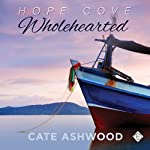 Wholehearted: Hope Cove Book 2 (       UNABRIDGED) by Cate Ashwood Narrated by John Orr