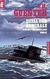 Das letzte U- Boot nach Avalon 3. Duell der Admirale. U-136 auf t�dlicher Jagd.