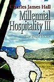 Millennial Hospitality III: The Road Home