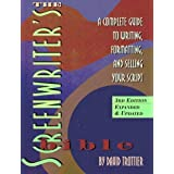 The Screenwriter's Bible: A Complete Guide to Writing, Formatting, and Selling Your Script ~ David Trottier