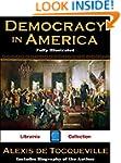 Democracy in America (Fully Illustrat...