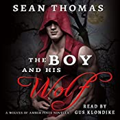 The Boy and His Wolf: The Wolves of Amber Pines, Book 1 | [Sean Thomas]