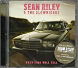Sean Riley & Slowriders Only Time Will.. -CD+DVD-