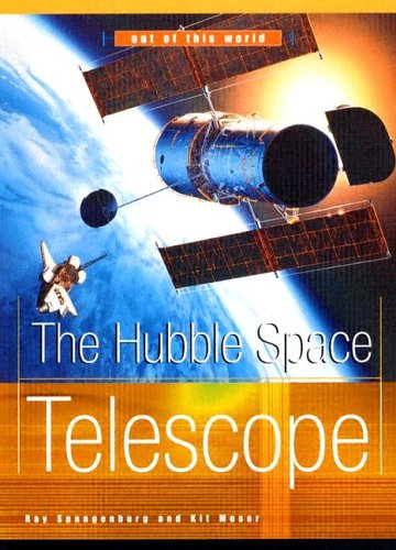 The Hubble Space Telescope (Out Of This World (Franklin Watts))