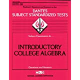 INTRODUCTORY COLLEGE ALGEBRA (FUNDAMENTALS OF) (DSST Dantes Subject Standardized Tests) (Passbooks) (DANTES SUBJECT STANDARDIZED TESTS (DANTES)) ~ Jack Rudman