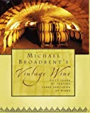 : Michael Broadbent's Vintage Wine
