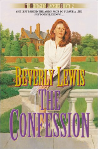 The Confession (The Heritage of Lancaster County #2), Beverly Lewis