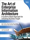The Art of Enterprise Information Architecture: A Systems-Based Approach for Unlocking Business Insight