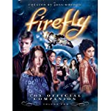 Firefly: The Official Companion: Volume Two ~ Joss Whedon