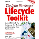 The Data Warehouse Lifecycle Toolkit : Expert Methods for Designing, Developing, and Deploying Data Warehouses ~ Ralph Kimball