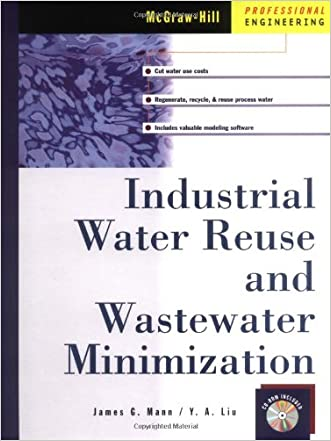 Industrial Water Reuse and Wastewater Minimization