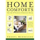 Home Comforts: The Art and Science of Keeping Houseby Cheryl Mendelson