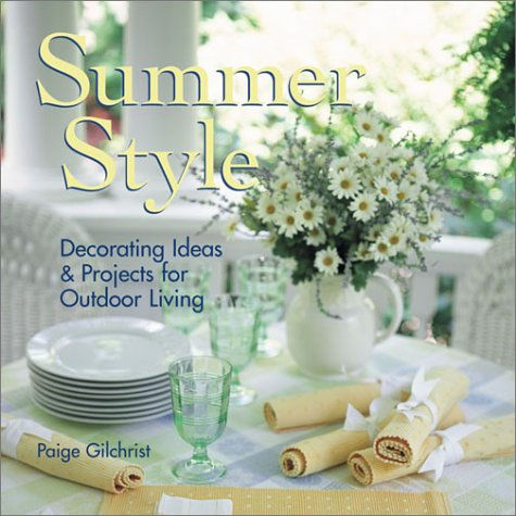 Summer Style: Decorating Ideas & Projects for Outdoor Living
