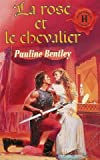 img - for La rose et le chevalier : Collection : Harlequin les historiques n  HS book / textbook / text book