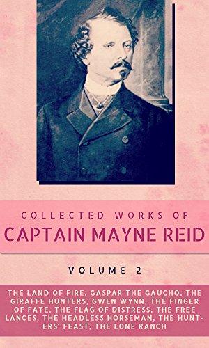 Captain Mayne Reid - Collected Works of Captain Mayne Reid, Volume 2. (illustrated)