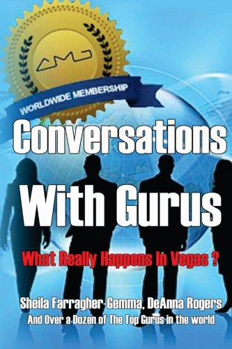 Conversations With Gurus: What Really Happens In Vegas?