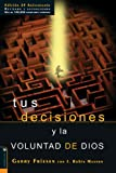 Tus decisiones y la voluntad de Dios (Spanish Edition) (0829744517) by Garry Friesen
