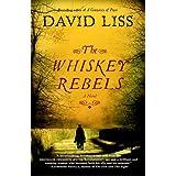 The Whiskey Rebels: A Novel (Random House Reader's Circle) ~ David Liss