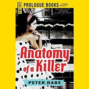 Anatomy of a Killer | [Peter Rabe]