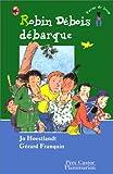 """Afficher """"Robin Débois débarque"""""""