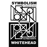 "Symbolism: Its Meaning and Effectvon ""Alfred North Whitehead"""