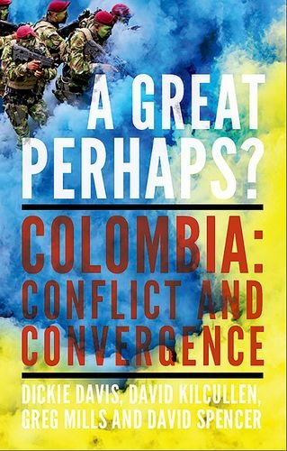 A Great Perhaps?: Colombia: Conflict and Divergence PDF