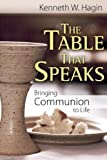 img - for The Table That Speaks: Bringing Communion to Life book / textbook / text book