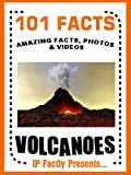 101 Facts... Volcanoes! Volcano Book for Kids - Amazing Facts, Photos and Videos!
