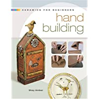 Ceramics for Beginners: Hand Building (A Lark Ceramics Book)