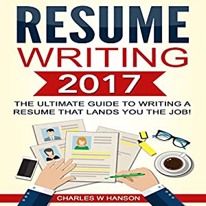 Resume Writing 2017 Audiobook