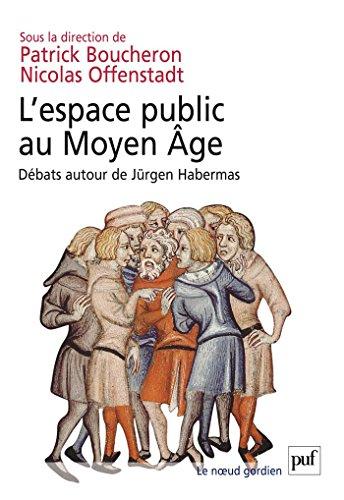 L'espace public au Moyen Âge: Débats autour de Jürgen Habermas