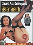 Smart Ass Delinquent / Sister Snatch [DVD]