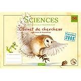 Les Ateliers Hachette Sciences expérimentales et Technologie CM2 - Carnet de chercheur - Ed.2011
