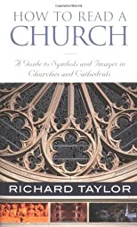 How to Read a Church: A Guide to Symbols and Images in Churches and Cathedrals (Hidden Spring)