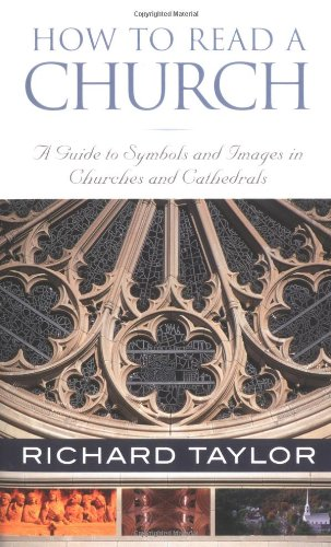 Download How to Read a Church: A Guide to Symbols and Images in Churches and Cathedrals