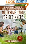 Motorhome Living For Beginners: How T...