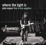 Where The Light Is:John Mayer Live in Los Angeles
