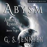 Abysm: Aurora Renegades, Book Three | G. S. Jennsen