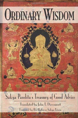 Ordinary Wisdom: Sakya Pandita's Treasury of Good Advice