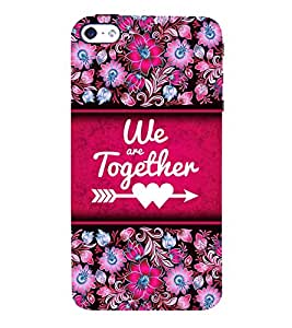 We Are Together 3D Hard Polycarbonate Designer Back Case Cover for Apple iPhone 5S