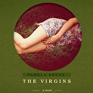 The Virgins: A Novel | [Pamela Erens]