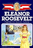 Eleanor Roosevelt: Fighter for Social Justice (Childhood of Famous Americans)