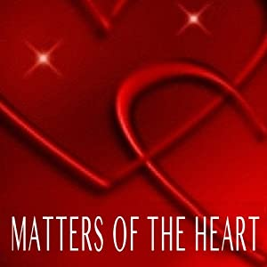 Matters of the Heart | [Patrick Vaughan]