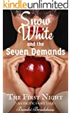 Snow White and the Seven Demands: The First Night (Foxy Fairy Tales Book 3)