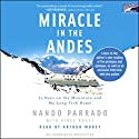 Miracle in the Andes: 72 Days on the Mountain and My Long Trek Home (       UNABRIDGED) by Nando Parrado, Vince Rause Narrated by Arthur Morey
